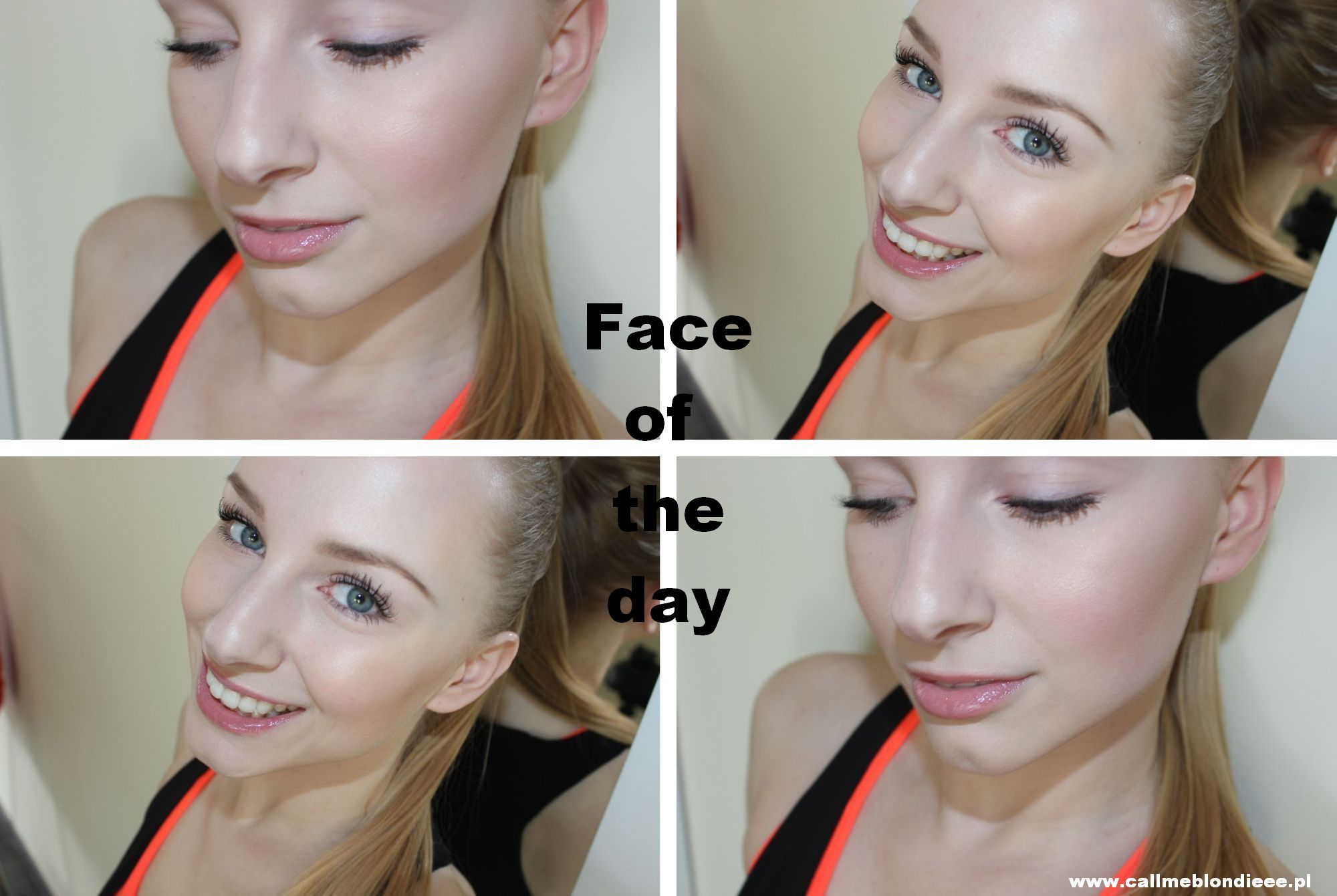 Face of the day 1 www.callmeblondieee.pl